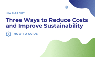 Three Ways to Reduce Costs and Improve Sustainability Cover